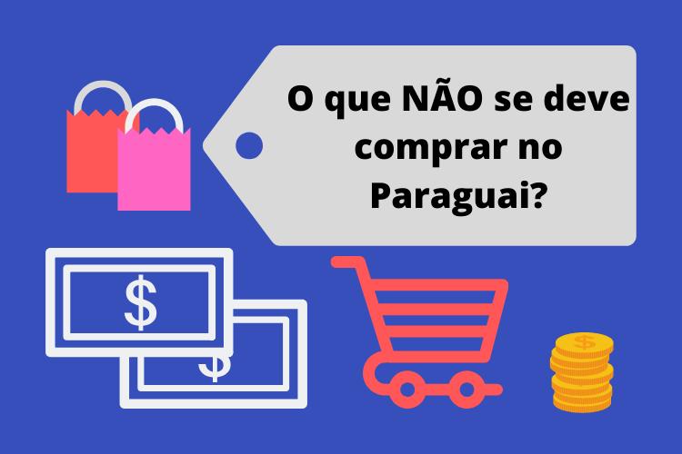 Dicas de Compras, DICAS DE COMPRAS: O que vale a pena comprar no Paraguai?, Passeios em Foz do Iguaçu | Combos em Foz com desconto