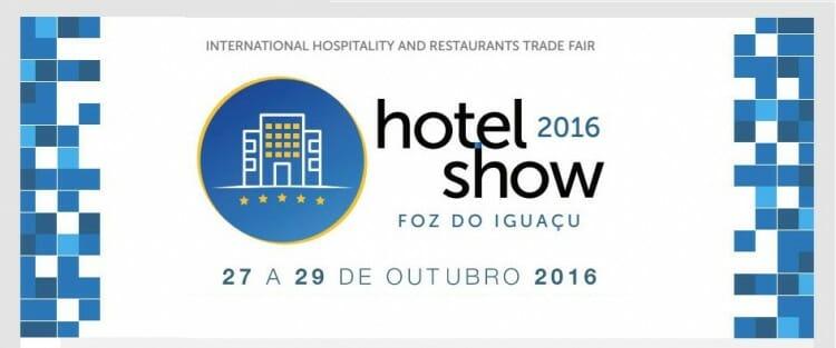 , Hotel Show 2016 – Salão de Hotelaria & Gastronomia – Panificação e Conveniências, Passeios em Foz do Iguaçu | Combos em Foz com desconto