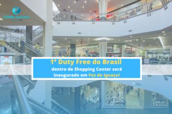foz do iguaçu, 1º Duty Free do Brasil dentro de Shopping Center será inaugurado em Foz do Iguaçu!, Passeios em Foz do Iguaçu   Combos em Foz com desconto, Passeios em Foz do Iguaçu   Combos em Foz com desconto