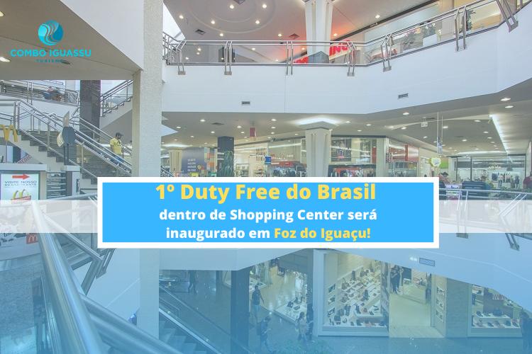 1º Duty Free do Brasil dentro de Shopping Center será inaugurado em Foz do Iguaçu