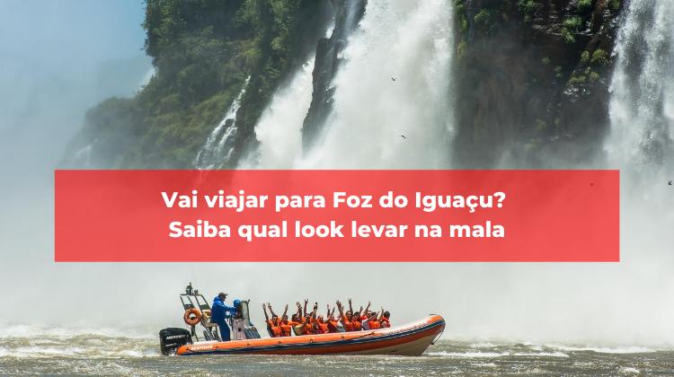 Vai viajar para Foz do Iguaçu? Saiba qual look levar na mala!