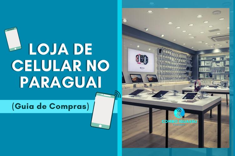 Loja de Celular no Paraguai (Guia de Compras) Capa