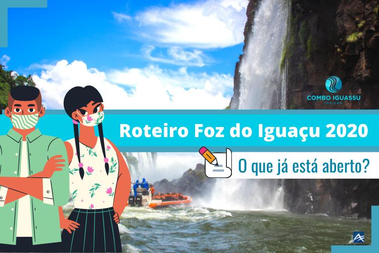 Roteiro Foz do Iguaçu 2020 O que já está aberto