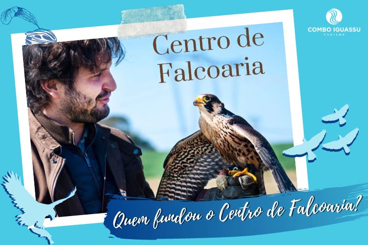 Leandro Mautone com falcão / Quem fundou o Centro de Falcoaria?