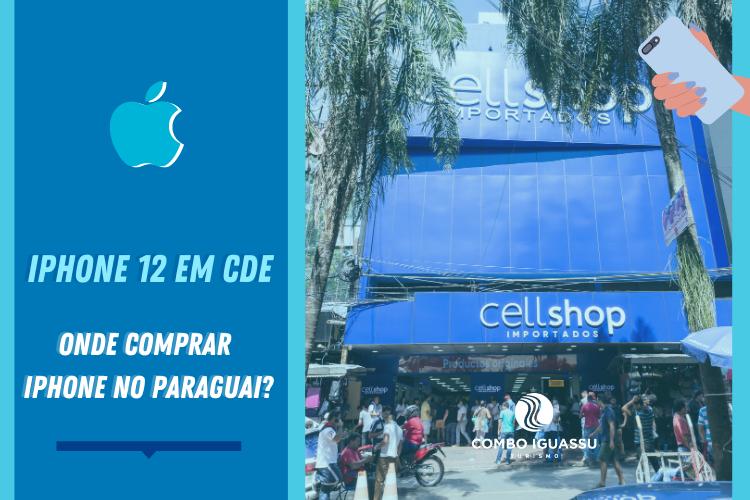 iPhone 12 em CDE - Onde comprar Iphone no Paraguai? | Fachada CellShop