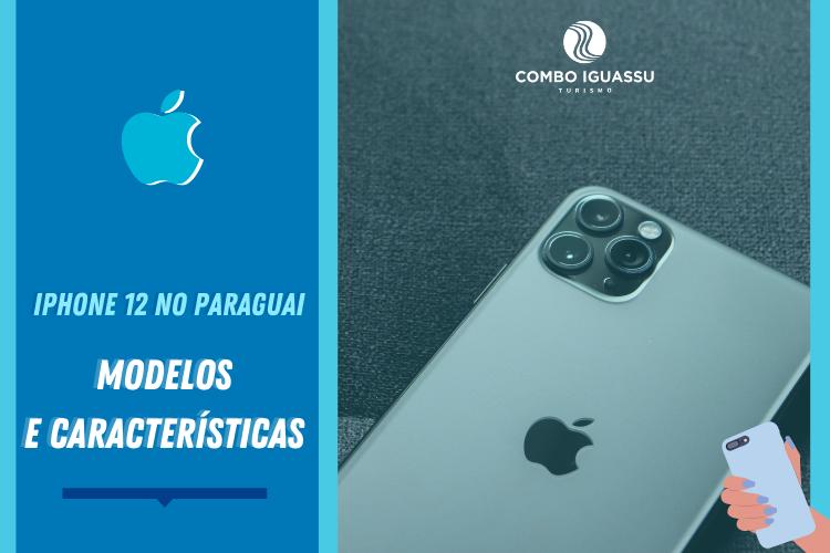 iPhone 12 no Paraguai – Modelos e características