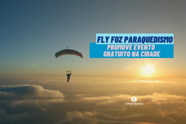 Fly Foz Paraquedismo promove evento gratuito na cidade