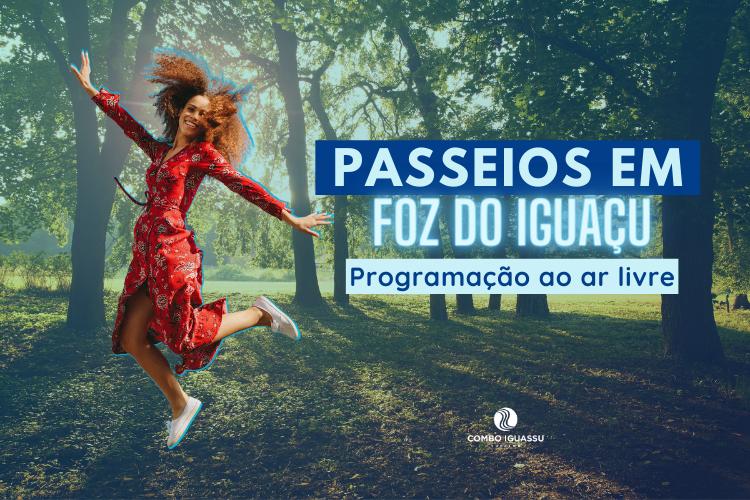 Passeios em Foz do Iguaçu Programação ao ar livre