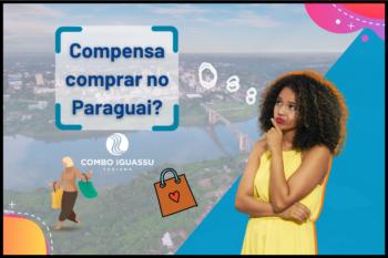 O que compensa comprar no Paraguai em 2021 Combo Iguassu