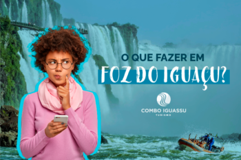 O que fazer em Foz do Iguaçu 5 motivos para visitar a terra das Cataratas